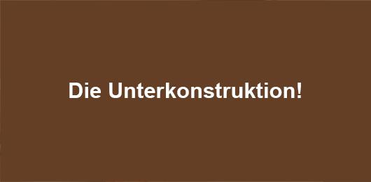 die_unterkonstruktion
